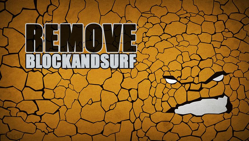 Как удалить Blockandsurf вручную и бесплатно